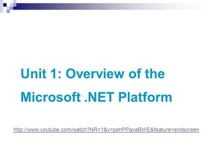 Unit 1: Overview of the Microsoft.NET Platform