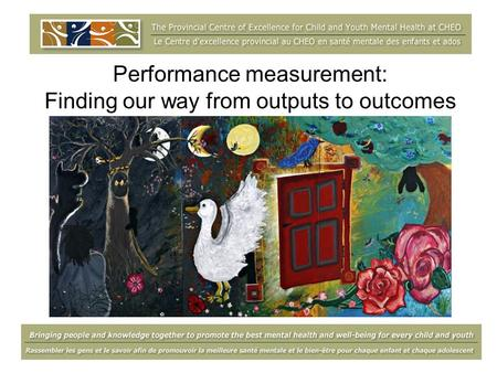Performance measurement: Finding our way from outputs to outcomes.