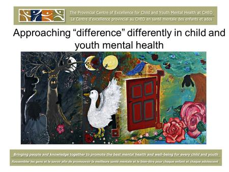 Approaching difference differently in child and youth mental health.