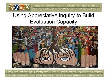 Using Appreciative Inquiry to Build Evaluation Capacity.