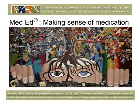Med Ed : Making sense of medication. A reflective exercise… In your practice: Do you work with youth who take medications? Do you feel that youth have.