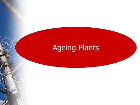 Ageing Plants. A Presentation of Prepared by Yousuf Memon.