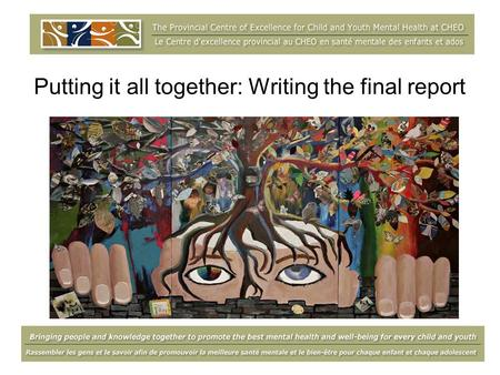 Putting it all together: Writing the final report.