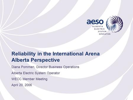 Reliability in the International Arena Alberta Perspective