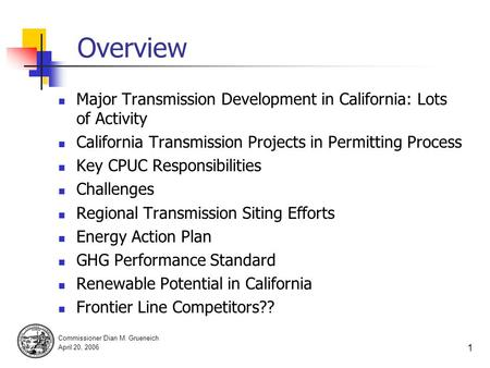 CPUC Vision for Transmission Planning in the West Dian M. Grueneich, Commissioner California Public Utilities Commission Western Electricity Coordinating.