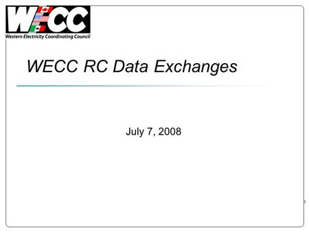 WECC RC Data Exchanges July 7, 2008.