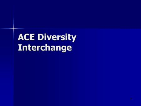 1 ACE Diversity Interchange. 2 ADI Pilot Project Founded on Negotiation Theory: A transaction should occur if the parties involved are either held harmless.