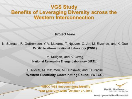 VGS Study Benefits of Leveraging Diversity across the Western Interconnection 1 Presented at WECC VGS Subcommittee Meeting Salt Lake City, Utah October.