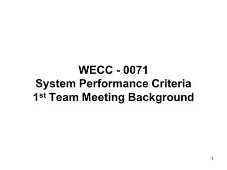 WECC System Performance Criteria 1st Team Meeting Background