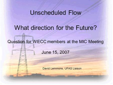 Unscheduled Flow What direction for the Future