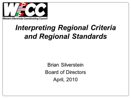 Interpreting Regional Criteria and Regional Standards Brian Silverstein Board of Directors April, 2010.