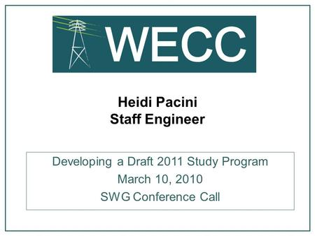 Heidi Pacini Staff Engineer Developing a Draft 2011 Study Program March 10, 2010 SWG Conference Call.