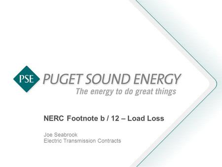 NERC Footnote b / 12 – Load Loss Joe Seabrook Electric Transmission Contracts.