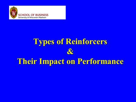 Types of Reinforcers & Their Impact on Performance.
