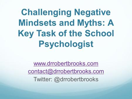 Challenging Negative Mindsets and Myths: A Key Task of the School Psychologist