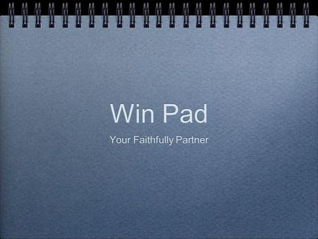 Win Pad Your Faithfully Partner. iPad + Netbook + PC + Your Faithfully Working Partner.
