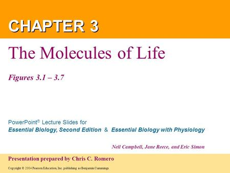 Copyright © 2004 Pearson Education, Inc. publishing as Benjamin Cummings PowerPoint ® Lecture Slides for Essential Biology, Second Edition & Essential.