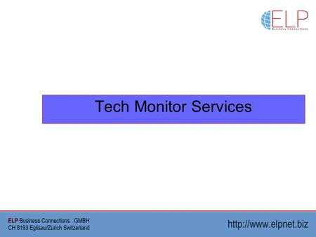 Tech Monitor Services. Description of the service Techmonitor is an annual service that delivers to a client a monthly document with the selection of.