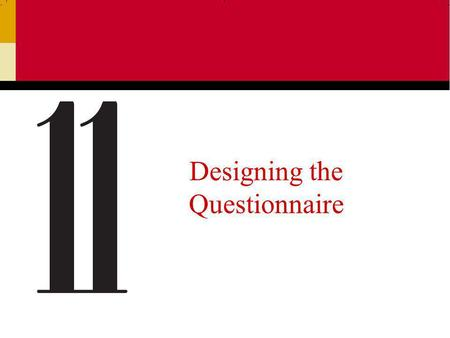 Designing the Questionnaire. Ch 112 What is a Questionnaire? A questionnaire is the vehicle used to pose the questions that the researcher wants respondents.
