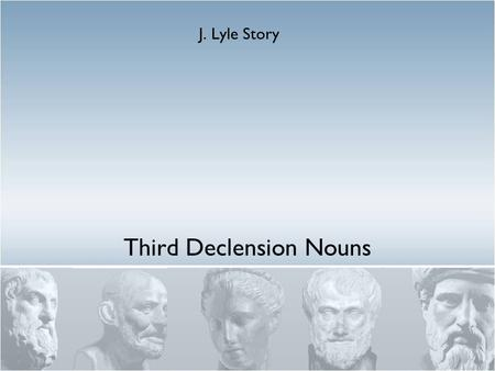 Third Declension Nouns J. Lyle Story. Provide the GNC and Translate sarko/v a0rxo/ntwn e0lpi/di xa/riti mhtro/v pneu=ma ai9 gunai=kev tou= ai0w=nov ta\