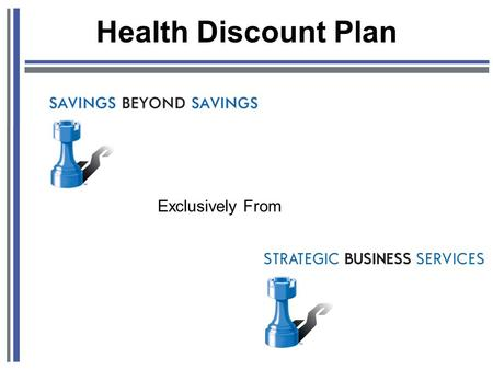Health Discount Plan Exclusively From. Past Current New Insurance Out Of Pocket $ Premium Deductible Out Of Pocket $ Money Time Access Insurance Out Of.
