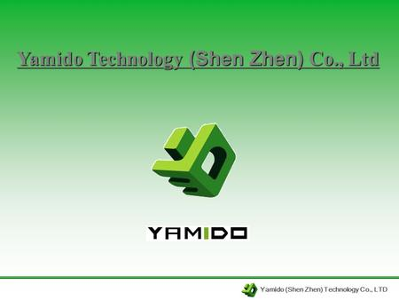 Yamido (Shen Zhen) Technology Co., LTD Yamido Technology (Shen Zhen) Co., Ltd.