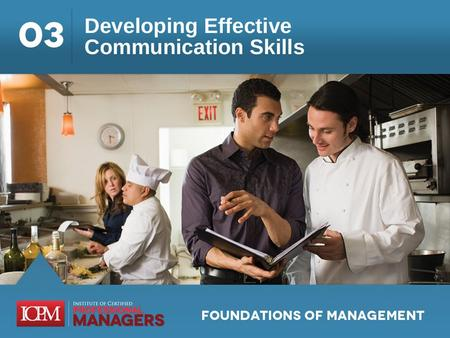 Learning Objectives 3.1 Identify key management skills associated with effective communication. 3.2 Explain what causes interpersonal communications to.