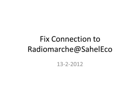 Fix Connection to 13-2-2012.