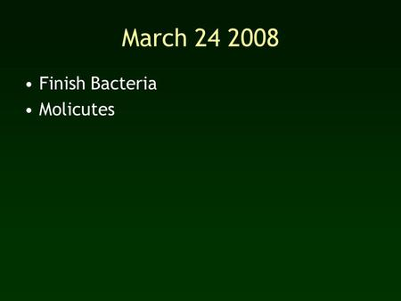 March 24 2008 Finish Bacteria Molicutes.