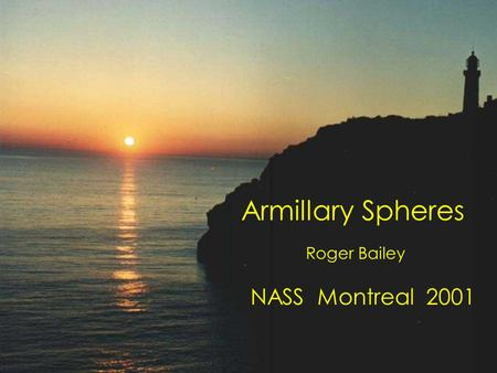 Armillary Spheres Roger Bailey NASS Montreal 2001.