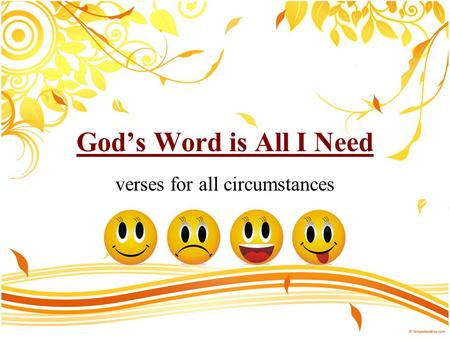 Gods Word is All I Need verses for all circumstances.