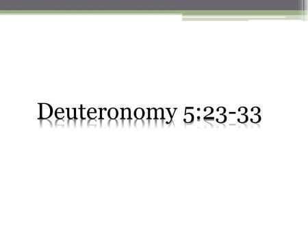 What difference does it make? Deuteronomy 5:23-33.