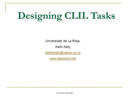 Universidad de La Rioja, Keith Kelly  Designing CLIL Tasks.
