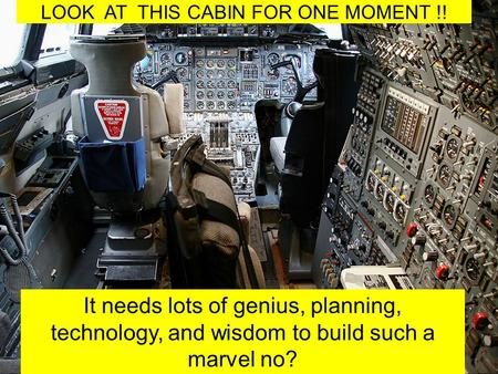 LOOK AT THIS CABIN FOR ONE MOMENT !! It needs lots of genius, planning, technology, and wisdom to build such a marvel no? PLEASE CLICK FOR NEW SLIDES.