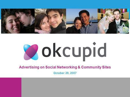 Advertising on Social Networking & Community Sites October 29, 2007.