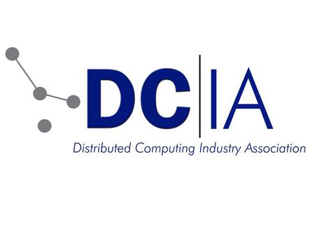 DCIA Mission Commercial Development of Commercial Development of Peer-to-Peer (P2P) File Sharing Peer-to-Peer (P2P) File Sharing Other Distributed Computing.