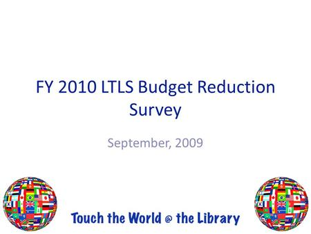 FY 2010 LTLS Budget Reduction Survey September, 2009.