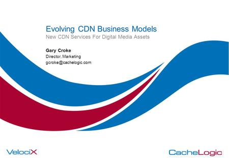 Evolving CDN Business Models New CDN Services For Digital Media Assets