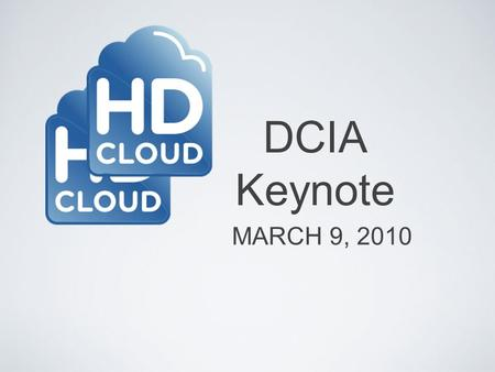 DCIA Keynote MARCH 9, 2010. Confidential 2010 Diversion Media LLC What is the Cloud? Computing as a utility As many processors as you want, instantly.