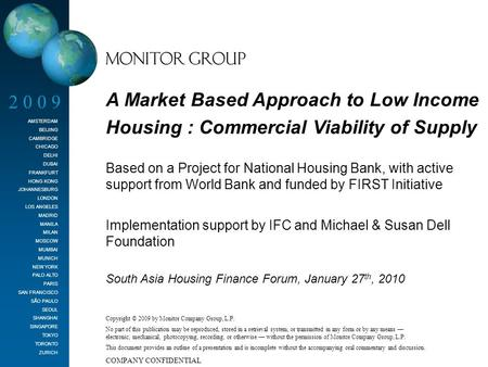 South Asia Housing Finance Forum, January 27 th, 2010 A Market Based Approach to Low Income Housing : Commercial Viability of Supply Based on a Project.