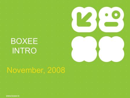 BOXEE INTRO www.boxee.tv November, 2008. WHAT WE DO 2 we make the best damn media center. it is social, it is open-source and for a growing number of.