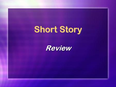 Short Story Review. Question 1 What is a brief work of fiction that can be read at one sitting?
