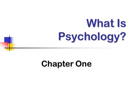 What Is Psychology? Chapter One. Psychology as a Science Definition: