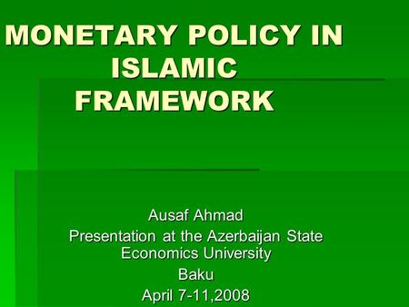 MONETARY POLICY IN ISLAMIC FRAMEWORK