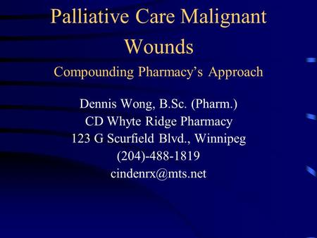 Palliative Care Malignant Wounds Compounding Pharmacy's Approach