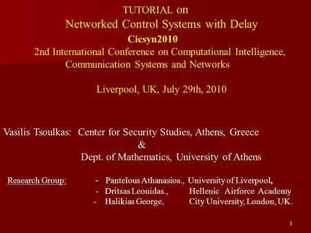 1 TUTORIAL on Networked Control Systems with Delay Cicsyn2010 2nd International Conference on Computational Intelligence, Communication Systems and Networks.