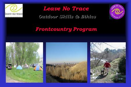 Leave No Trace Outdoor Skills & Ethics Frontcountry Program.