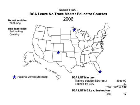 A N Geographic Distribution of Known BSA Leave No Trace Master Educators Trained by All Providers - BSA and Public U A U B U U N U U U U U U U.