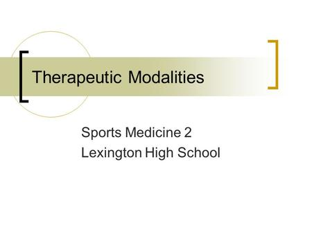 Therapeutic Modalities Sports Medicine 2 Lexington High School.