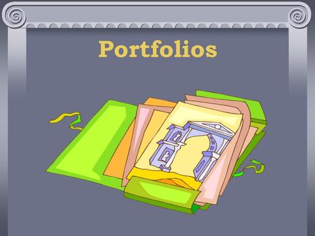 Portfolios. The portfolio collection reflects a students interest and achievements. The collection must include student involvement in selecting the content,